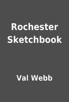 Rochester Sketchbook by Val Webb