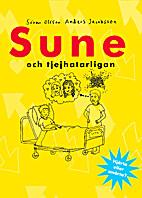 Sune och tjejhatarligan by Sören Olsson