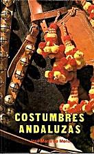 Costumbres andaluzas by Jose Maria de Mena