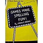 Games make spelling fun! (A teaching aid to…