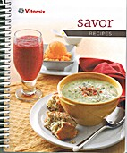 Vitamix SAVOR Recipes Book and DVD 2012. by…