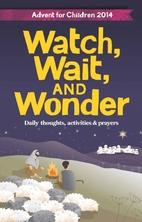 Watch, Wait and Wonder by A. Neuberger