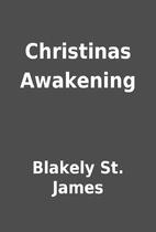 Christinas Awakening by Blakely St. James