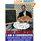 I Am a Conservative: Uncensored, Undiluted…
