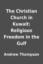 The Christian Church in Kuwait: Religious…