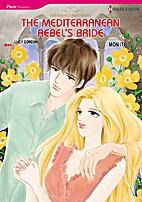 The Mediterranean Rebel's Bride [Manga] by…