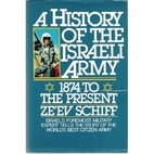 A History of the Israeli Army by Zeev Schiff