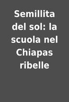 Semillita del sol: la scuola nel Chiapas…