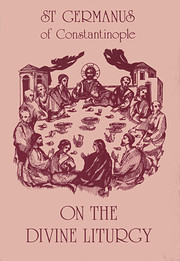 On the Divine Liturgy by St.Germanus of…