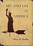 Art and life in America by Oliver W. Larkin