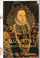 Elizabeth I, Queen of England by Neville…