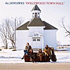 Hollywood Town Hall by Jayhawks (Musical…