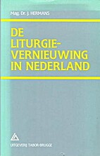 De liturgievernieuwing in Nederland by J.…