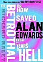 The Betrothal: Or How I Saved Alan Edwards…