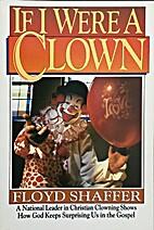 If I Were a Clown by Floyd Shaffer