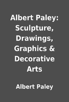 Albert Paley: Sculpture, Drawings, Graphics…