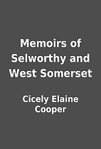 Memoirs of Selworthy and West Somerset by…