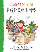 Juana and Lucas: Big Problemas by Juana…