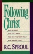 Following Christ by R. C. Sproul
