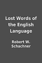 Lost Words of the English Language by Robert…