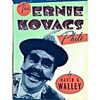 Ernie Kovacs Phile by David G. Walley