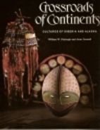 Crossroads of Continents: Cultures of…