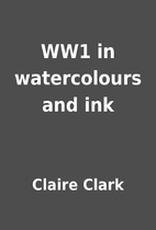 WW1 in watercolours and ink by Claire Clark