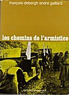 Les chemins de l'armistice by François…