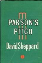 Parson's Pitch by David Sheppard