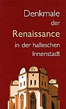 Denkmale der Renaissance in der halleschen…