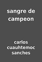 sangre de campeon by carlos cuauhtemoc…