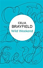 Wild Weekend by Celia Brayfield
