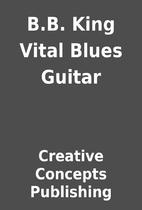 B.B. King Vital Blues Guitar by Creative…