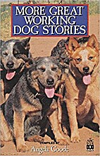 More Great Working Dog Stories: A National…