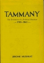 Tammany; the evolution of a political…