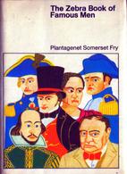 The Zebra Book of Famous Men by Plantagenet…