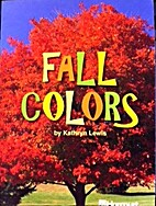 Fall Colors by Kathryn E. Lewis