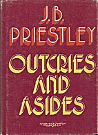 Outcries and Asides by J. B. Priestley