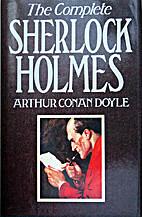 Complete Sherlock Holmes by Sir Arthur Conan…