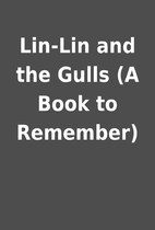 Lin-Lin and the Gulls (A Book to Remember)