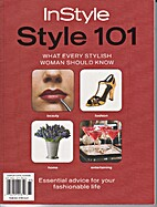Instyle Style 101: What Every Stylish Woman…