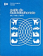 Guide Du Radiotelephoniste Air/Mer/Terre by…