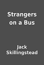 Strangers on a Bus by Jack Skillingstead