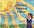 Shanti Means Peace; The Story of the…