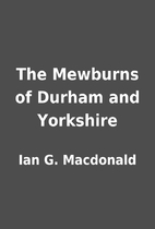 The Mewburns of Durham and Yorkshire by Ian…