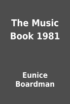 The Music Book 1981 by Eunice Boardman