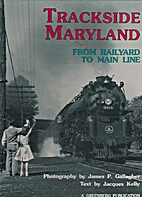 Trackside Maryland: From Railyard to Main…