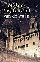Labyrint van de waan by Mieke De Loof