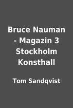 Bruce Nauman - Magazin 3 Stockholm Konsthall…