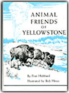 Animal Friends of Yellowstone by Fran…